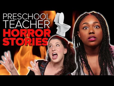 Preschool Teachers Share Horror Stories