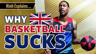 🏀 Why British Basketball Sucks - United Kingdom - Ninh explains...