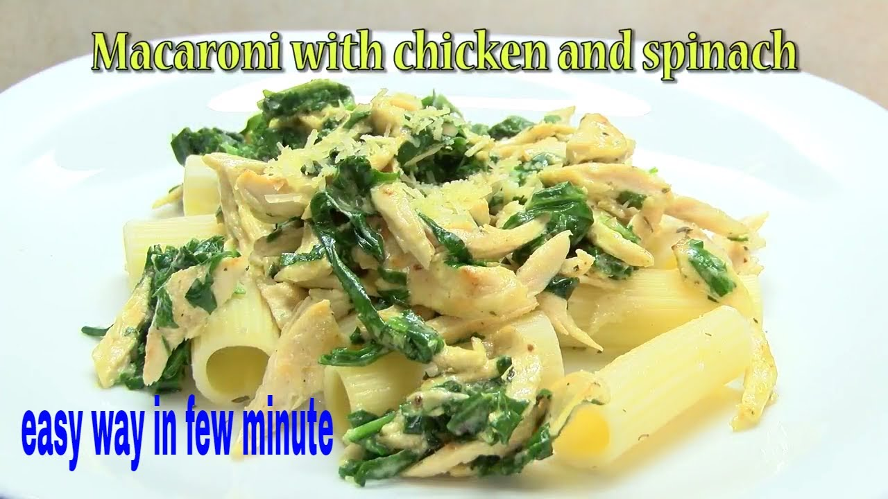 how to make Chicken Macaroni pasta with Spinach at home ...