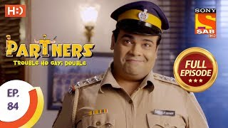 Partners Trouble Ho Gayi Double - Ep 84 - Full Episode - 23rd March, 2018