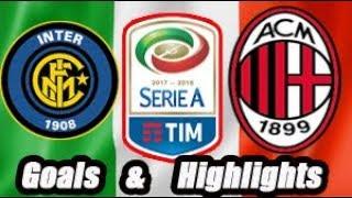 Internazionale vs Milan - Goals & Highlights Calcio Série A