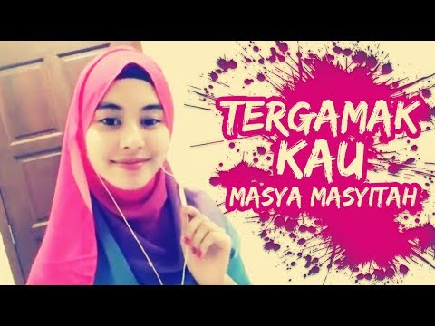 Ukays - Tergamak Kau (Cover by Masya)