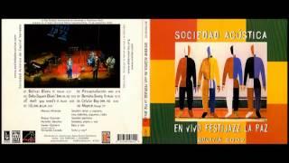 Sociedad Acústica. En vivo Festijazz La Paz Bolivia 2002