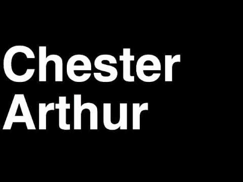 How to Pronounce Chester Arthur President United States America US Speech Interview Quotes