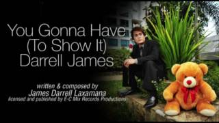 You Gonna Have (To Show It) by Darrell James (Lyric Video)
