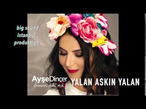 AYSE DiNCER YALAN ASKIN YALAN albüm 2015