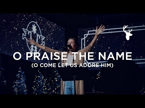 O Praise The Name (O Come Let Us Adore Him) - Kristene DiMarco | Moment