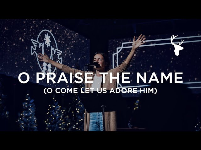 O Praise the Name (O Come Let Us Adore Him) - Kristene DiMarco | Moment