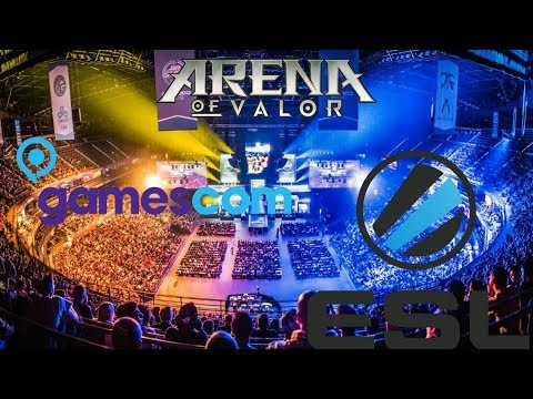 Arena Of Valor - GAMESCOM 2017 + ESL,  E SPORTS LEAGUE TOURNAMENT