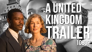 A UNITED KINGDOM HD Trailer (2018) Real Story