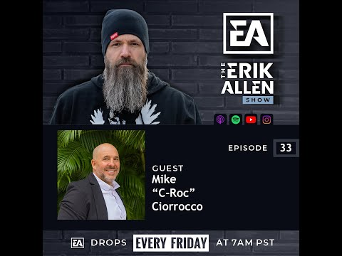 "Ep. 33 - Mike ""C-Roc"" Ciorrocco - CEO, Entrepreneur, Speaker, Coach, Author, & Podcast Host!"