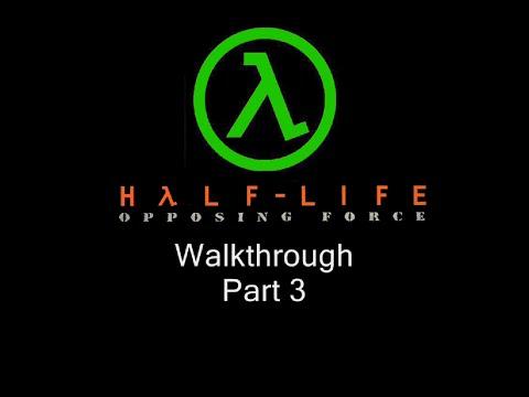 Half-Life: Opposing Force Walkthrough - Part 3 [Missing in Action] HD