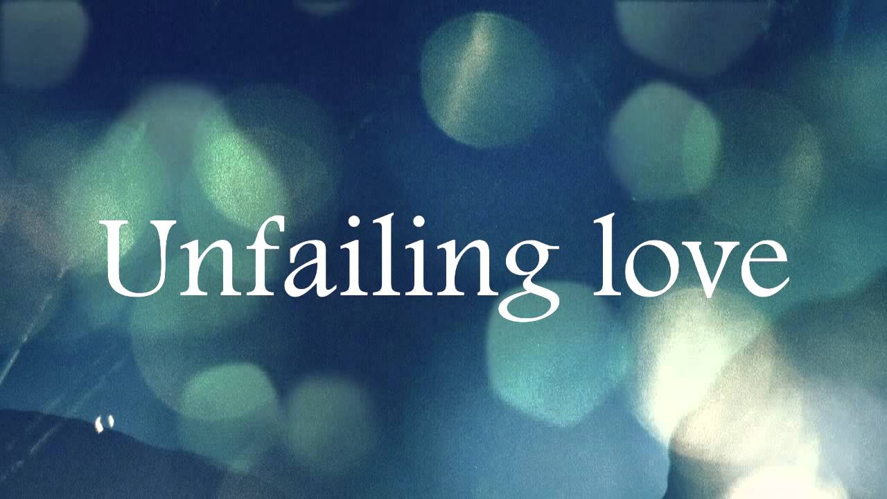 Unfailing Love - Chris Tomlin