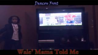 Deacon Frost ReMiX - Wale - Mama Told Me-