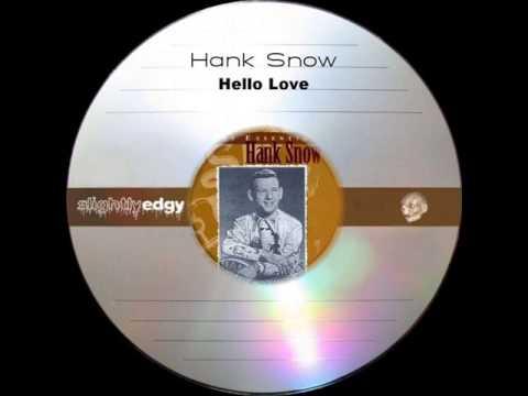 Hank Snow - Hello Love