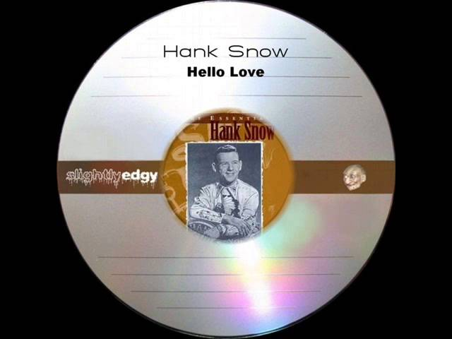 hank-snow-hello-love-slightlyedgy
