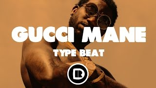 """Gucci Mane Type Beat 2016 