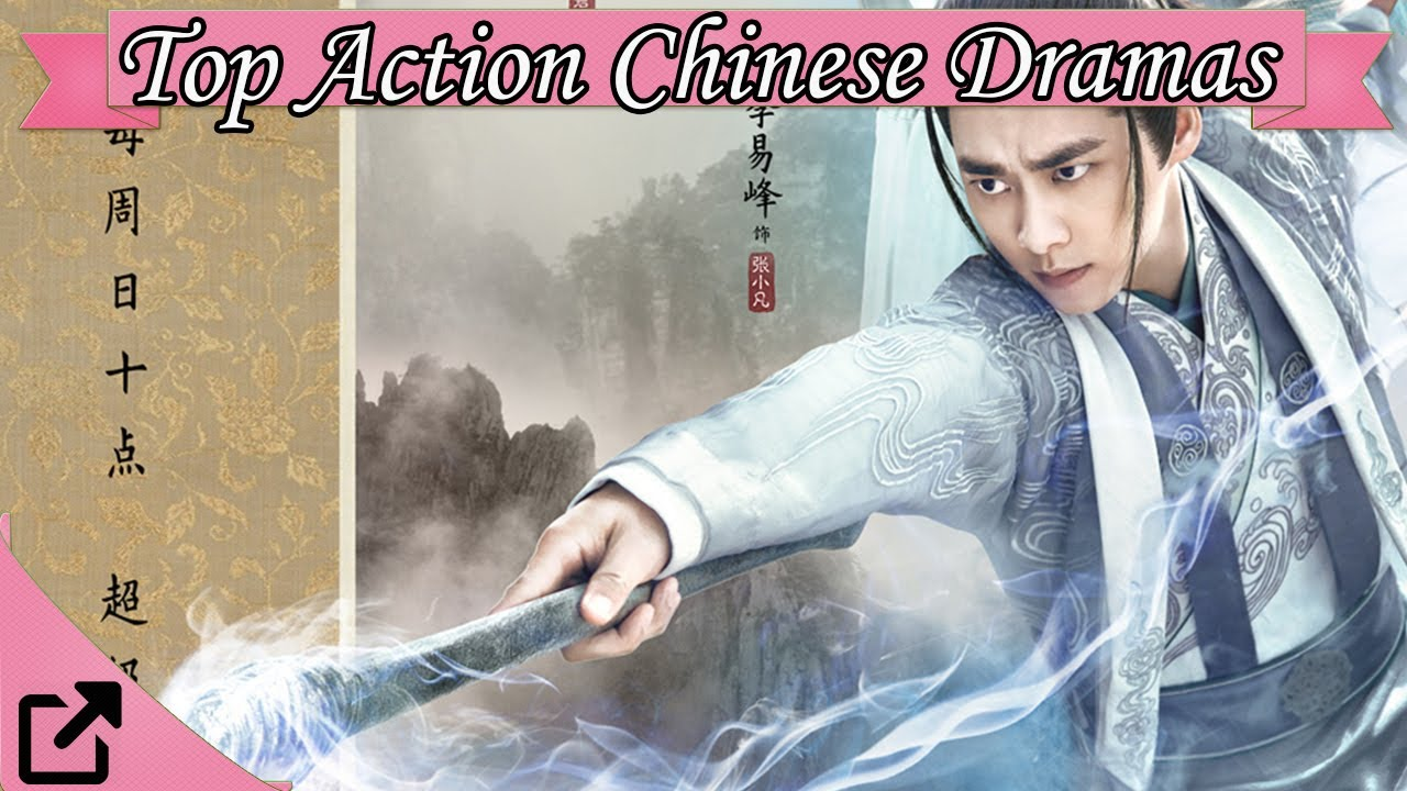 Top 20 Action Chinese Dramas 2017 (All The Time)