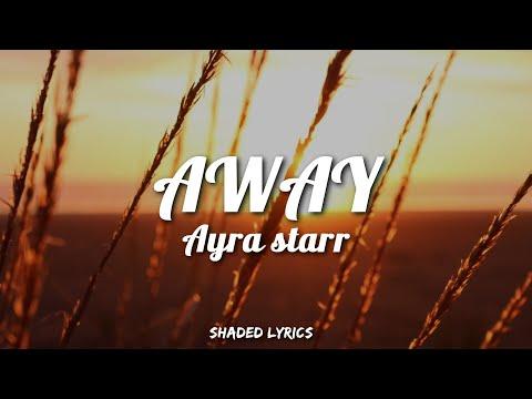 Ayra Starr – Away(Lyric Video)