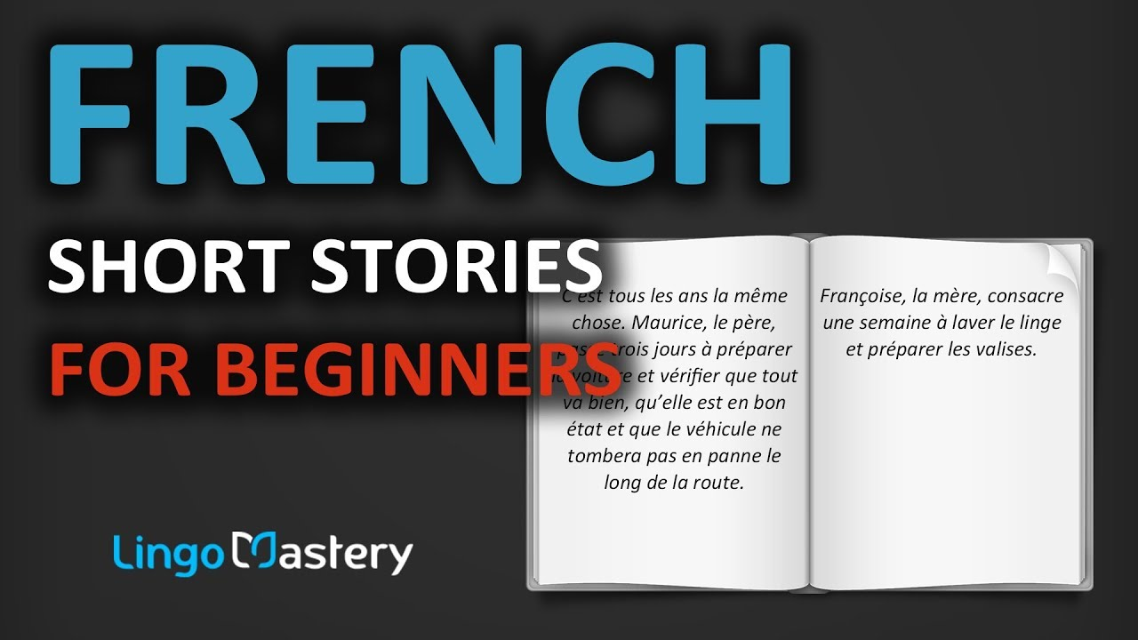 - French Short Stories For Beginners - Learn French With Stories