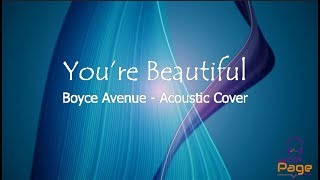 You're Beautiful - LYRICS - James Blunt - Boyce Avenue acoustic cover