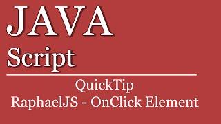 QuickTip #208 - JavaScript SVG Tutorial - Raphael JS OnClickElementEvent