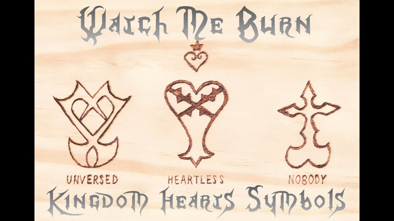 Watch Me Burn Kingdom Hearts Symbols Youtube
