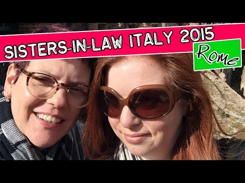 Sisters-In-Law Karen and Donna travel to ROME, ITALY! Early Birthday trip!