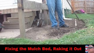 Fixing Mulch Bed, Raking it Out