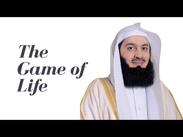 The Game of Life - Mufti Menk