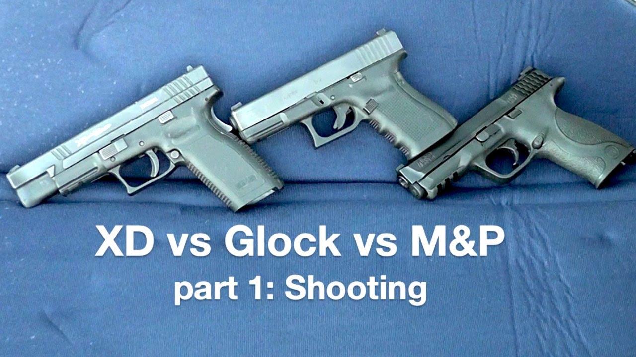 XD vs GLOCK vs M&P - Part 1: Shooting - YouTube
