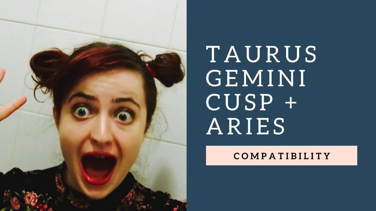 Taurus Gemini Cusp + Aries - COMPATIBILTY