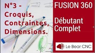 Fusion 360 débutant complet N°3 - Croquis, Contraintes, Dimensions
