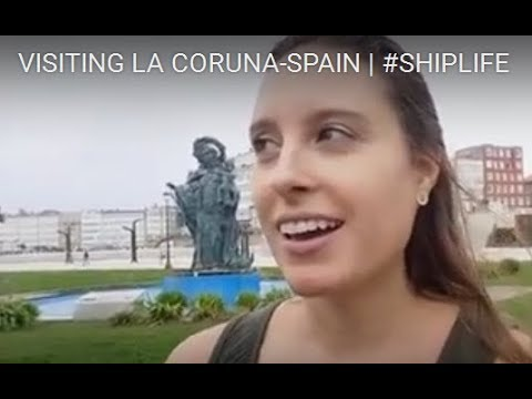 VISITING LA CORUNA-SPAIN | #SHIPLIFE