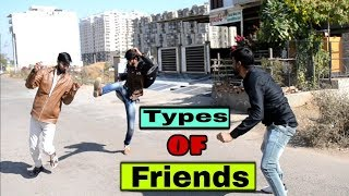 Types Of Friends - मित्रों के प्रकार 😜 | Comedy SuperFast |