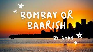 AMAN - Bombay Or Baarish (Official Lyric Video)