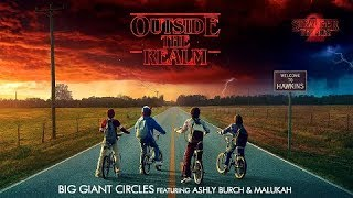 [Stranger Things 2] Outside the Realm - Big Giant Circles feat. Ashly Burch & Malukah