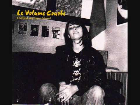 Le Volume Courbe - Ain't Got No... I Got Life
