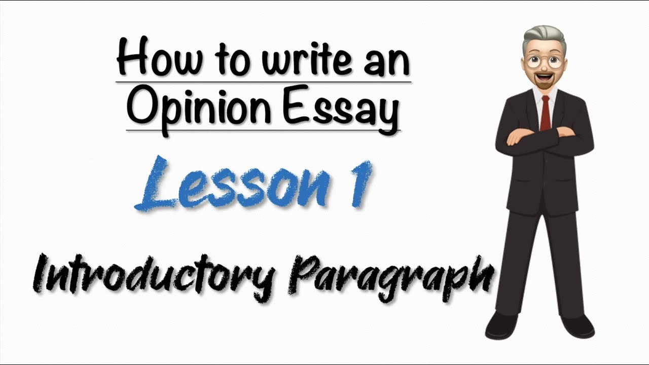 How to write an OPINION ESSAY - Lesson 11: Introductory Paragraph (Hook,  Background and Thesis)