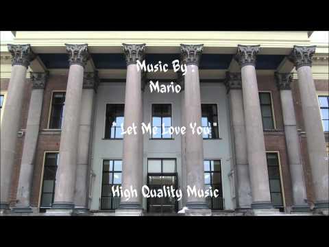 Mario - Let Me Love You (HQ)