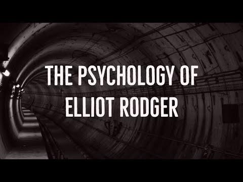 The Psychology of Elliot Rodger