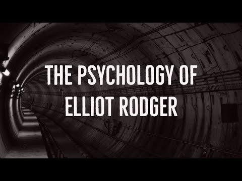 The Psychology of Elliot Rodger