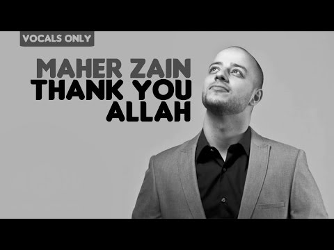 Maher Zain - Thank You Allah | Vocals Only (No Music)