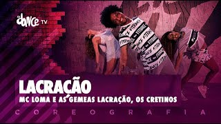 Video Lacração - Mc Loma e as Gêmeas Lacração, Os Cretinos | FitDance TV (Coreografia) Dance Video download MP3, 3GP, MP4, WEBM, AVI, FLV Juli 2018