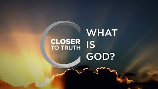 What is God? | Epiṡode 1003 | Closer To Truth