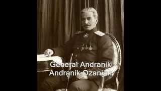 Անդրանիկ (Զորավար) Օզանյան / Andranik (General) Ozanian