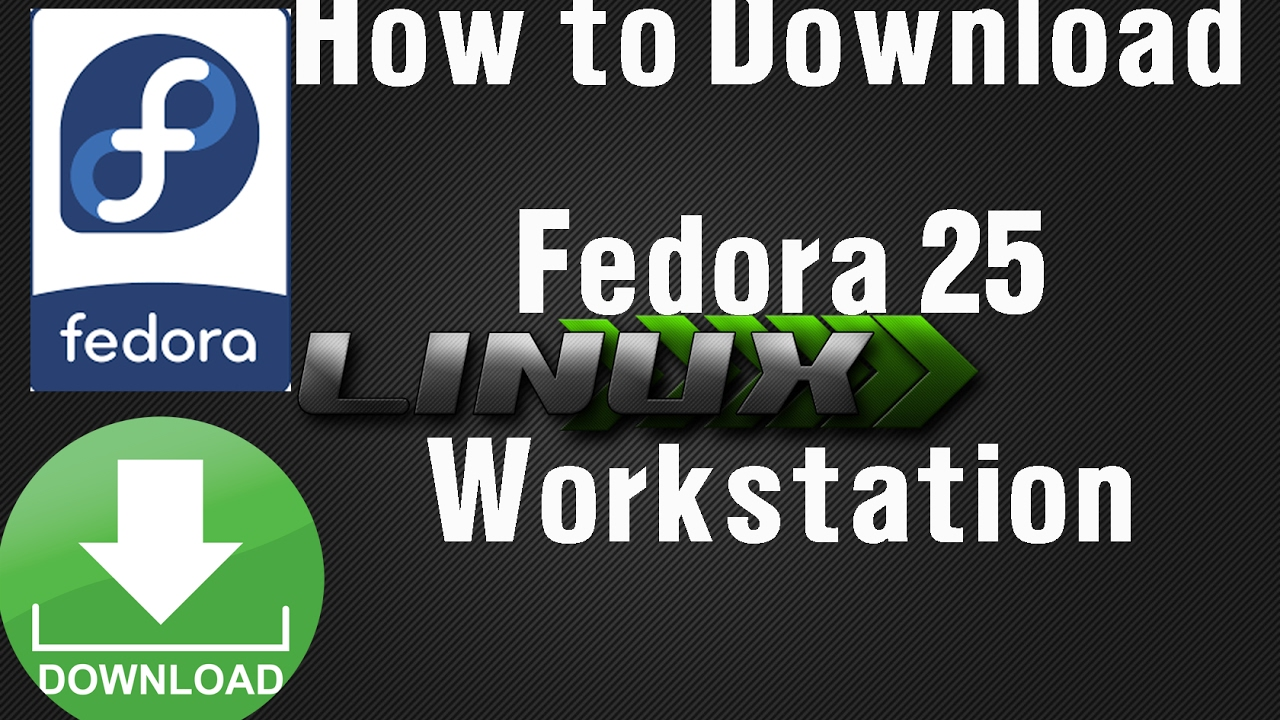 Download fedora 25 Workstation x86 64 full tutorial with Link