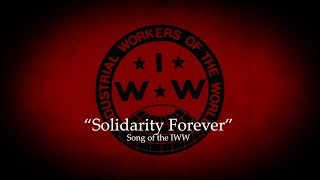 """Solidarity Forever"" - Song of the IWW"
