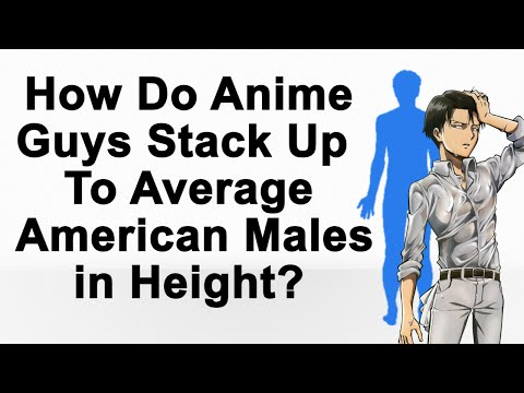 How Do Anime Guys Stack Up To Average American Males in Height?