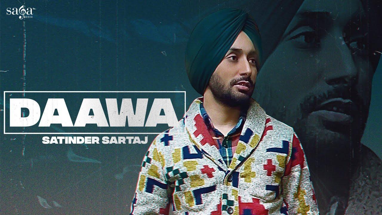 DAAWA ਦਾਅਵਾ | Satinder Sartaj | Beat Minister | New Punjabi Song 2021 | Latest Punjabi Songs 2021 - YouTube